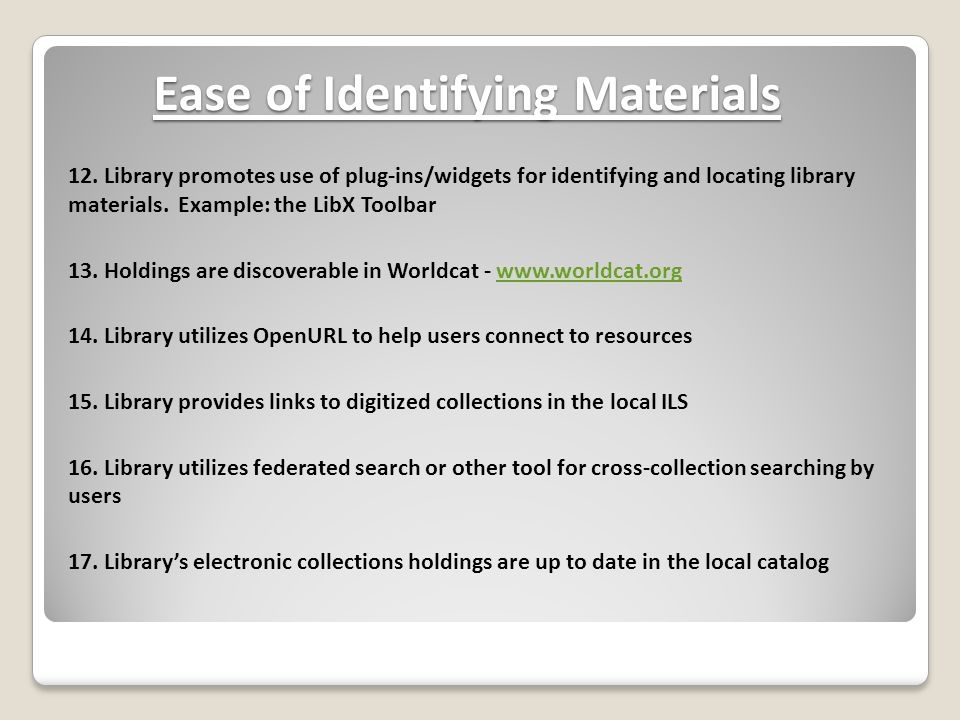 Ease of Identifying Materials 12. Library promotes use of plug-ins/widgets for identifying and locating library materials. Example: the LibX Toolbar 1