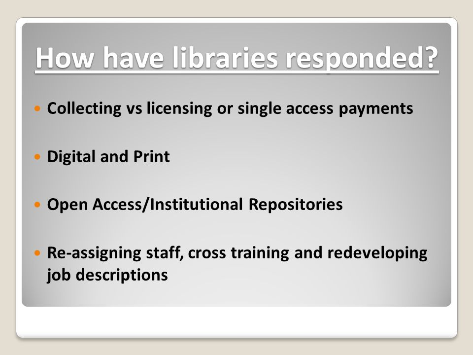 How have libraries responded.
