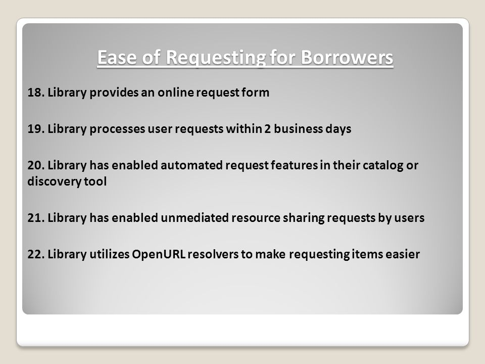 Ease of Requesting for Borrowers 18. Library provides an online request form 19.