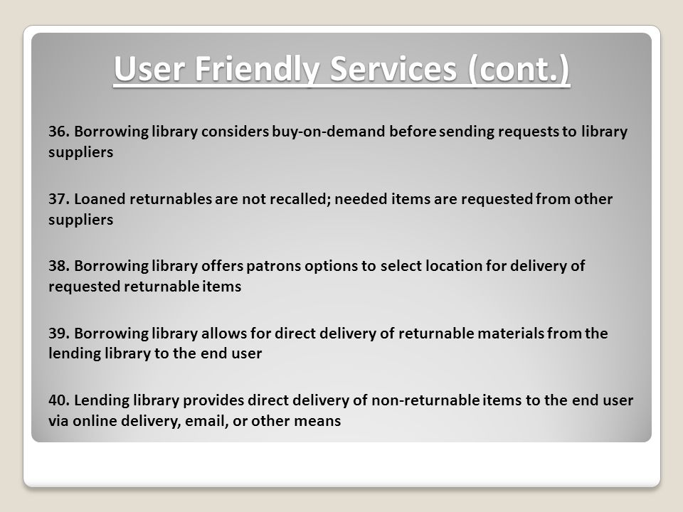 User Friendly Services (cont.) 36.