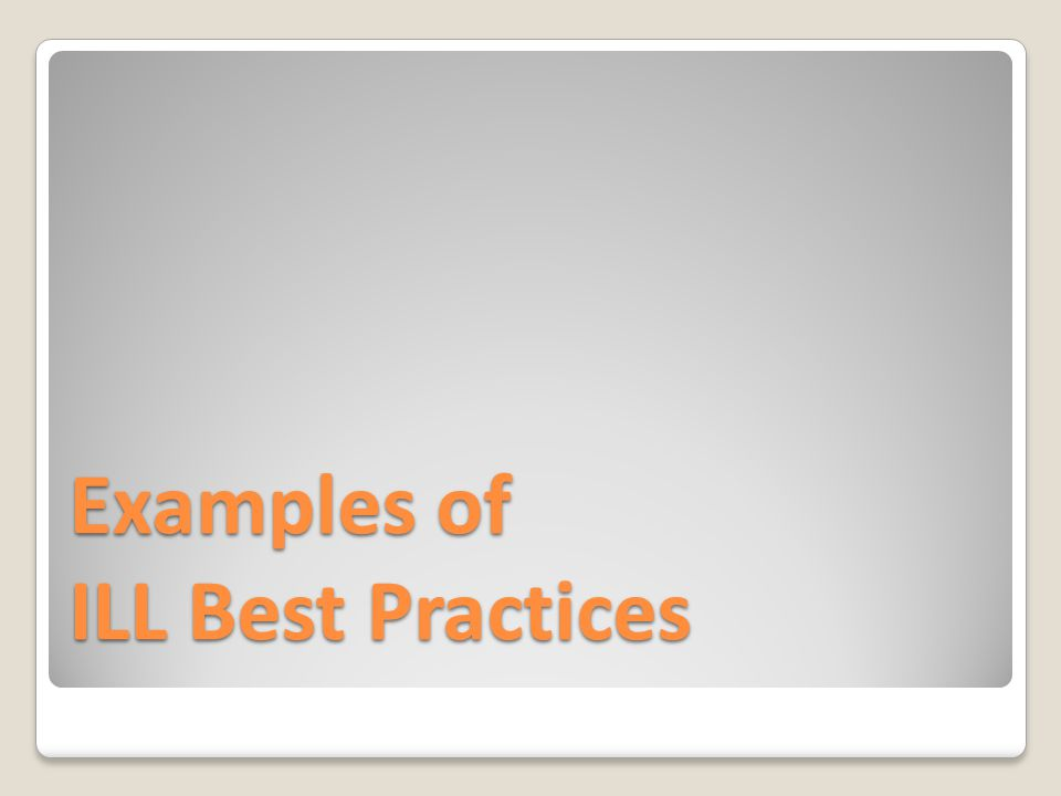 Examples of ILL Best Practices