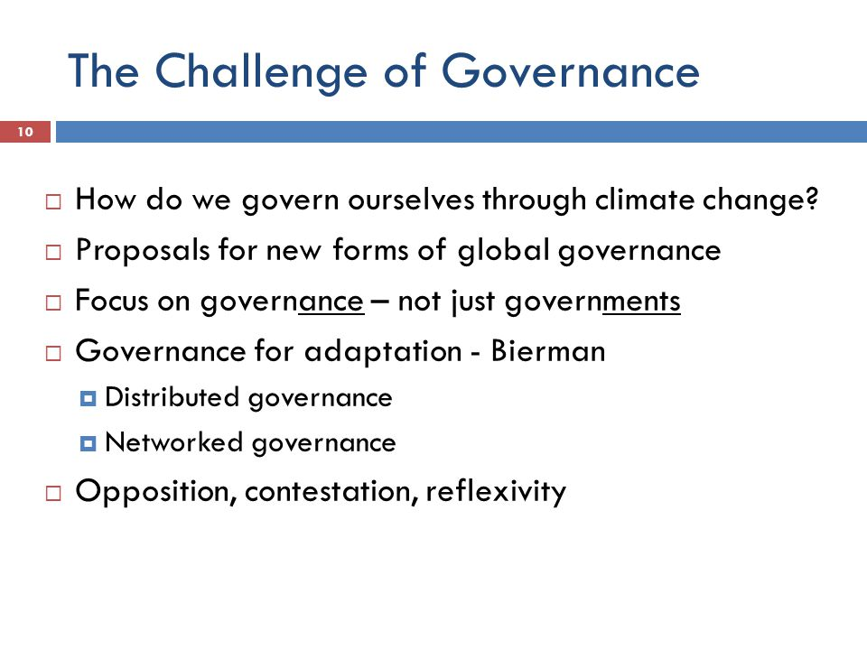 The Challenge of Governance  How do we govern ourselves through climate change.