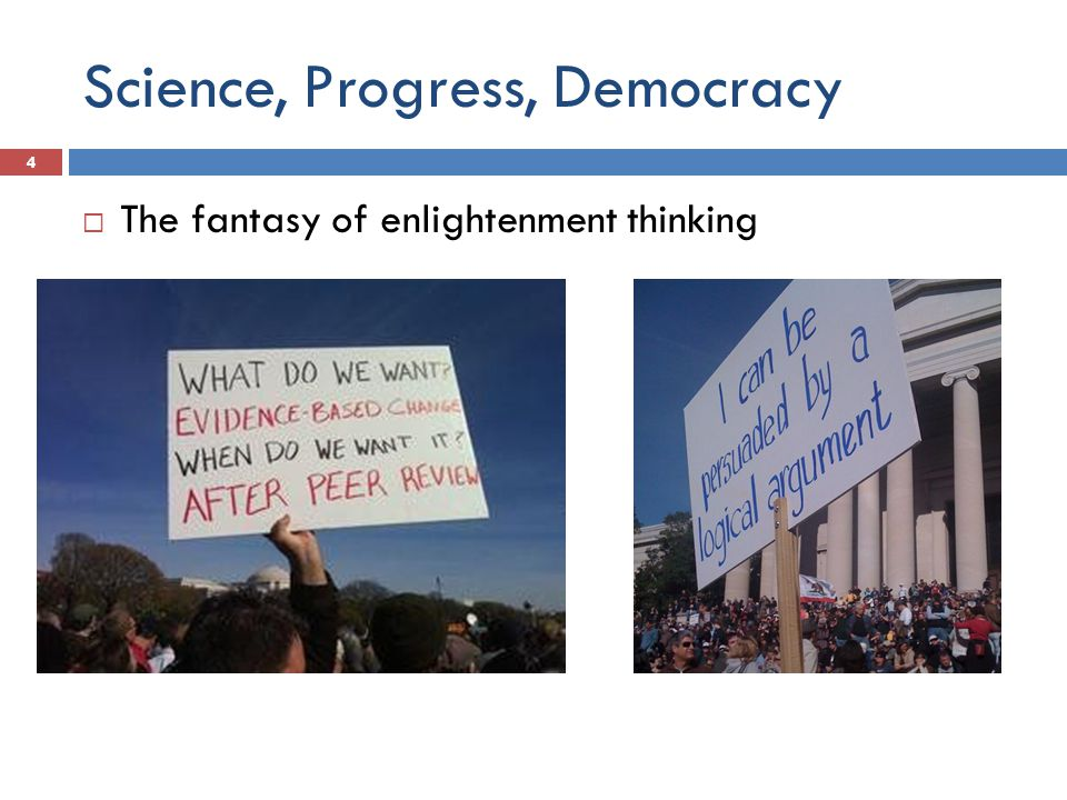 Science, Progress, Democracy  The fantasy of enlightenment thinking 4