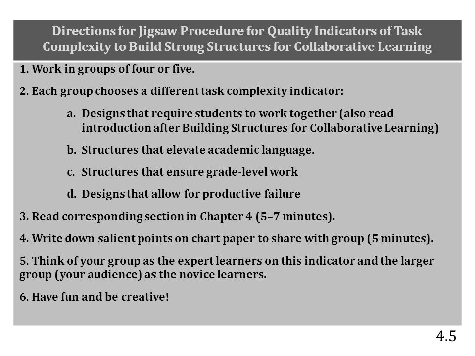 Directions for Jigsaw Procedure for Quality Indicators of Task Complexity to Build Strong Structures for Collaborative Learning 1. Work in groups of f