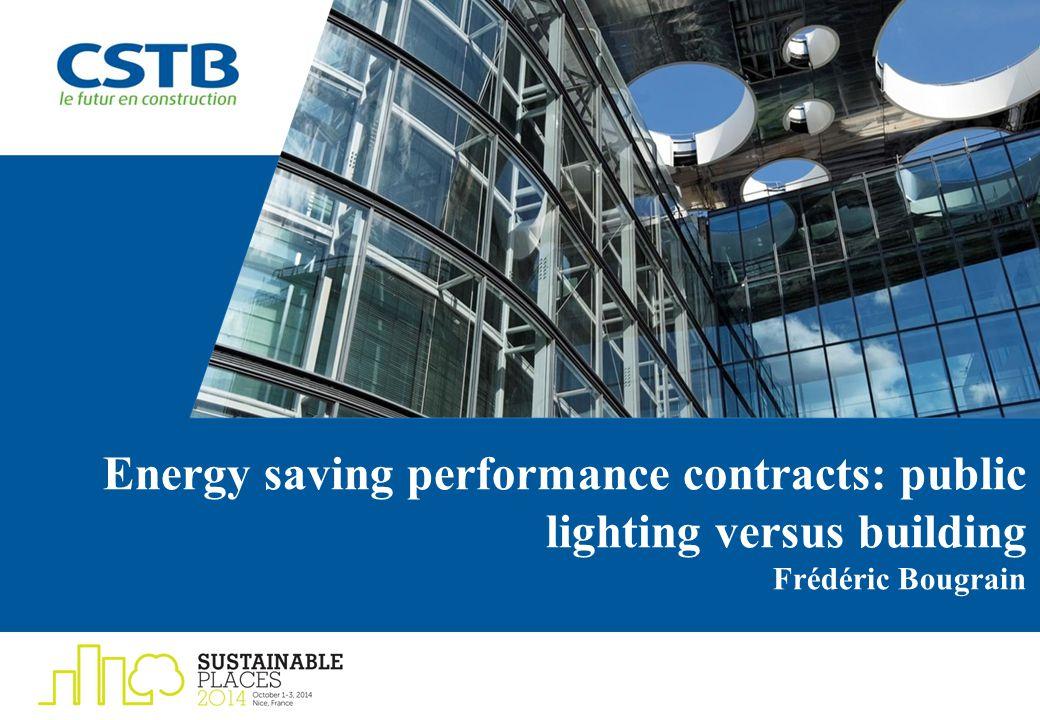 Energy saving performance contracts: public lighting versus building Frédéric Bougrain.