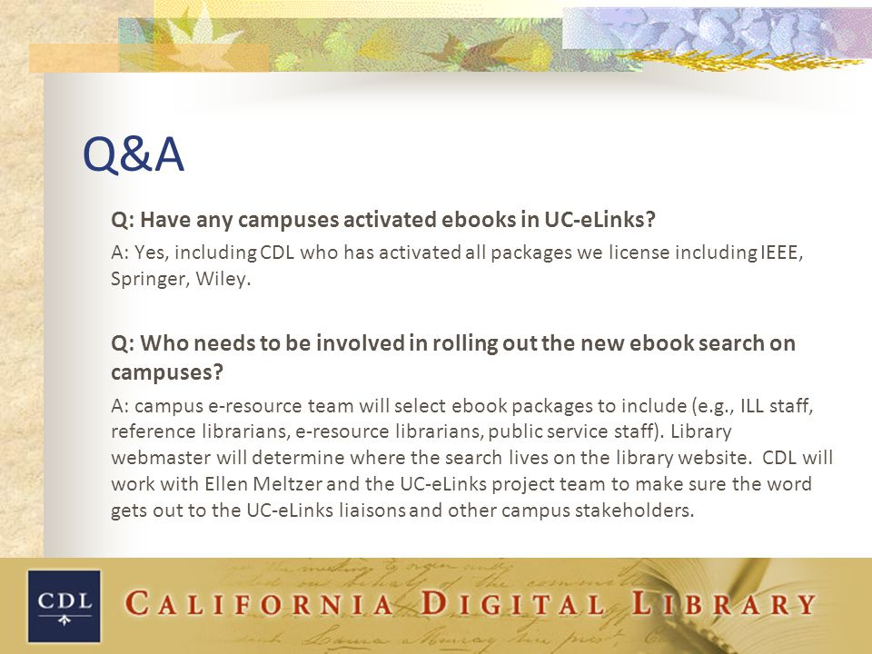 Q&A Q: Have any campuses activated ebooks in UC-eLinks.