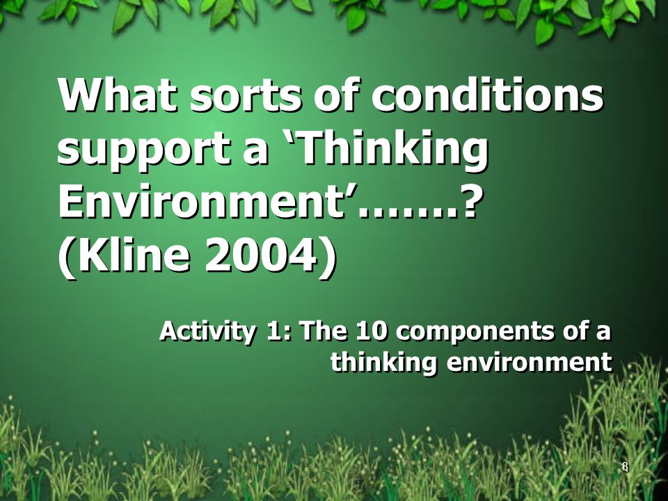 What sorts of conditions support a 'Thinking Environment'……..