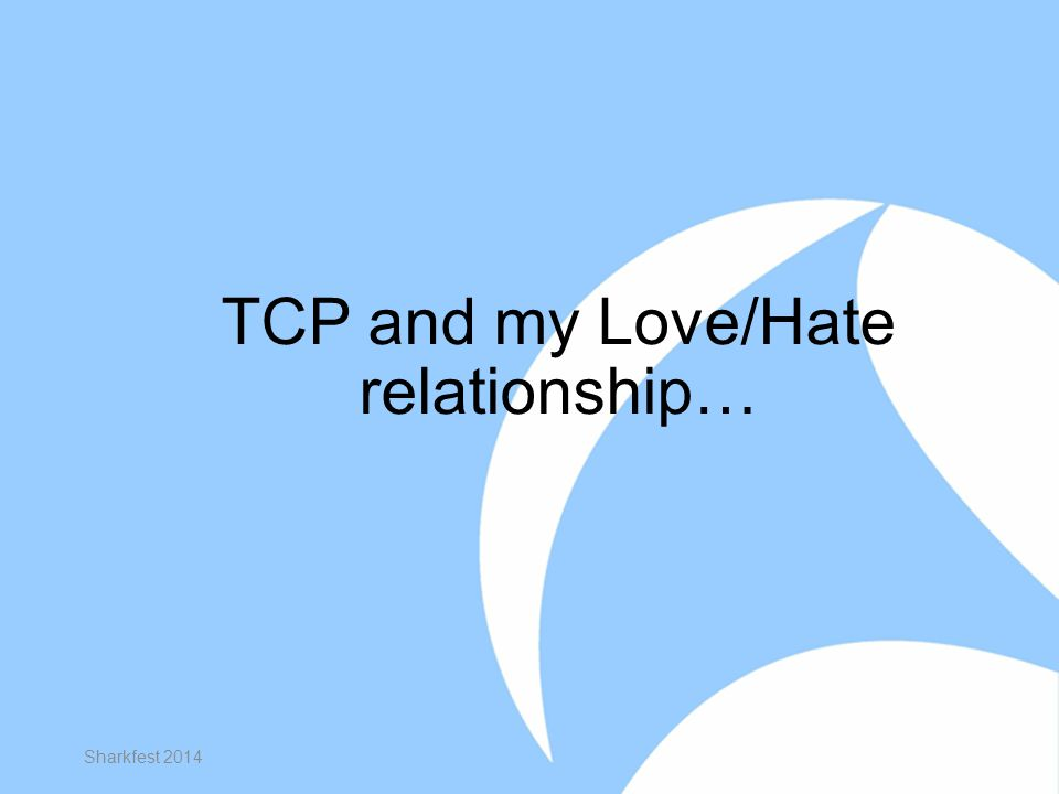 TCP and my Love/Hate relationship… Sharkfest 2014