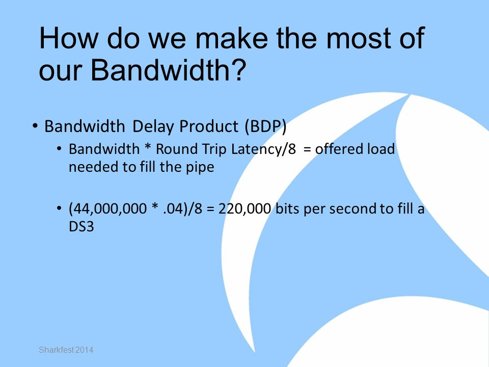 How do we make the most of our Bandwidth.