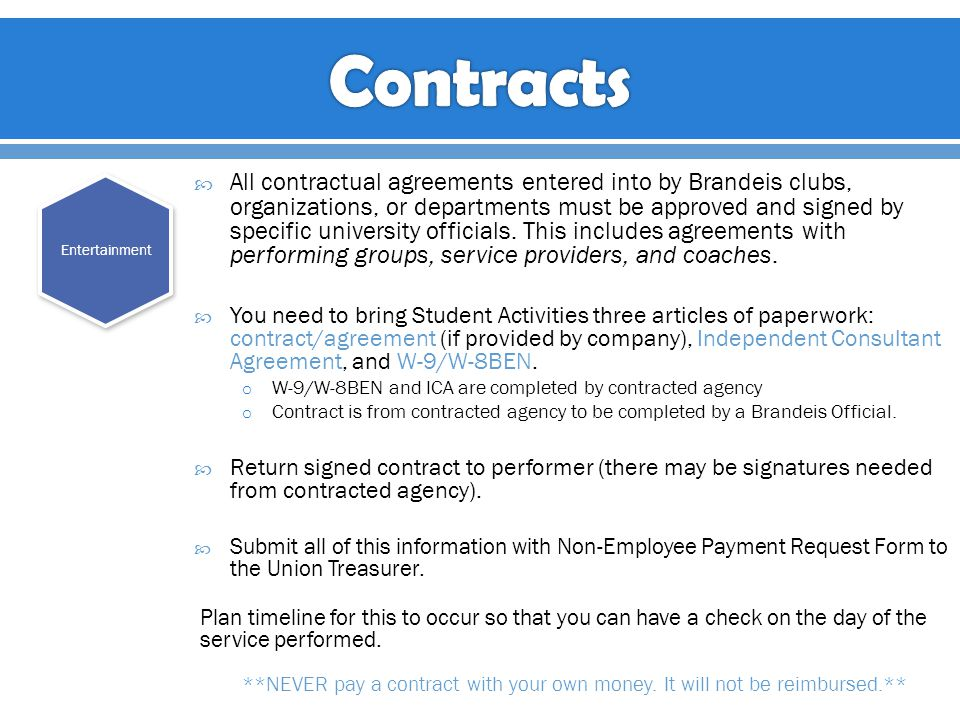  All contractual agreements entered into by Brandeis clubs, organizations, or departments must be approved and signed by specific university officials.