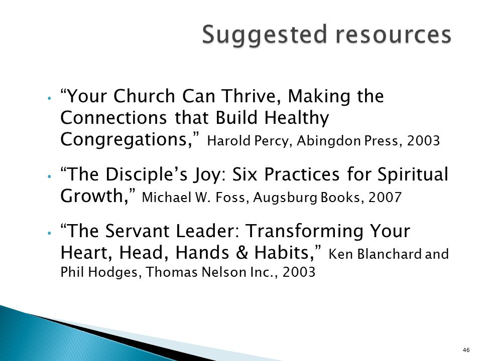 Your Church Can Thrive, Making the Connections that Build Healthy Congregations, Harold Percy, Abingdon Press, 2003 The Disciple's Joy: Six Practices for Spiritual Growth, Michael W.