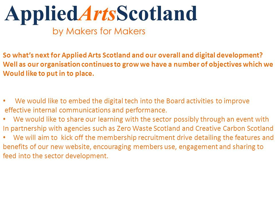 So what's next for Applied Arts Scotland and our overall and digital development.