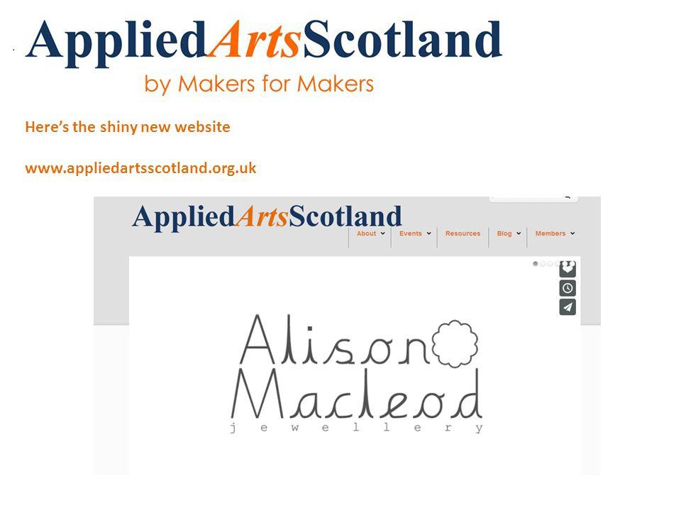 Here's the shiny new website www.appliedartsscotland.org.uk