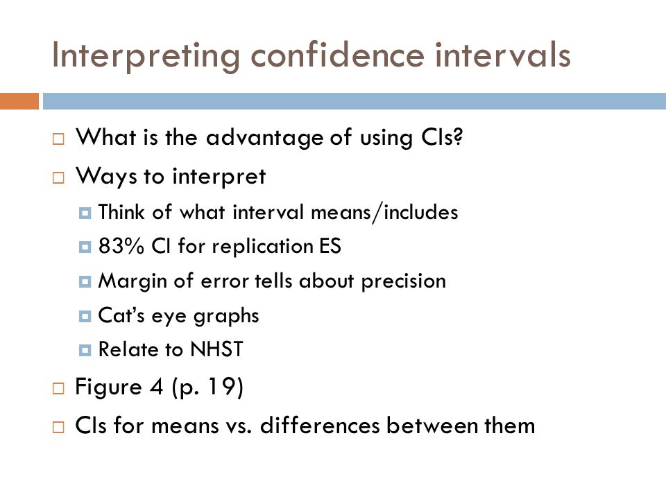 Interpreting confidence intervals  What is the advantage of using CIs.