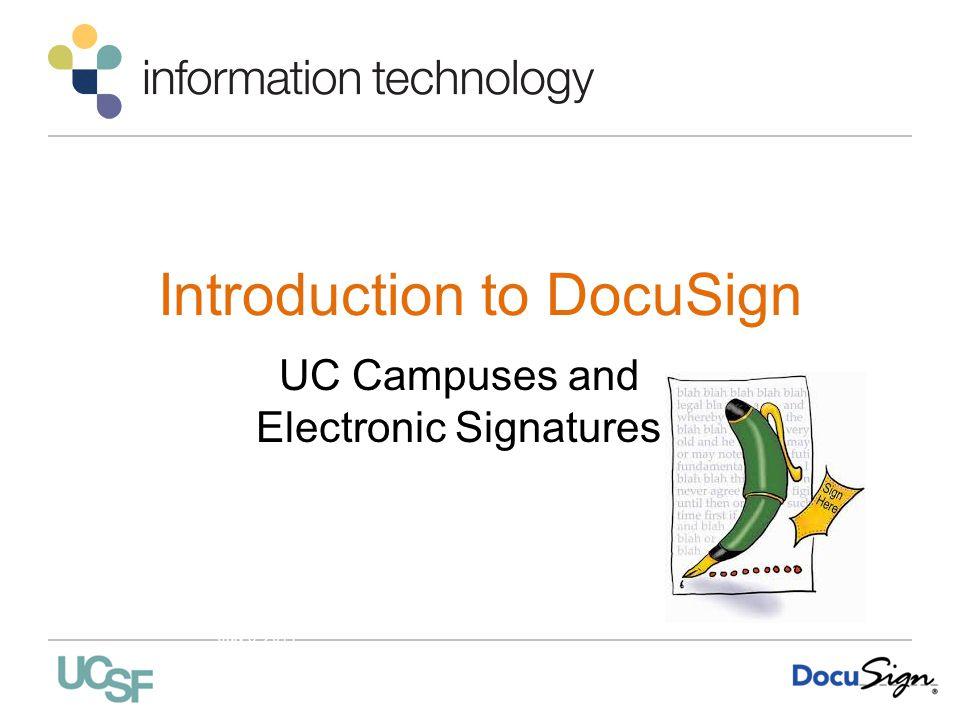 Introduction to DocuSign UC Campuses and Electronic Signatures Jill Cozen-Harel DocuSign Introduction UCCSC July 8, 2014