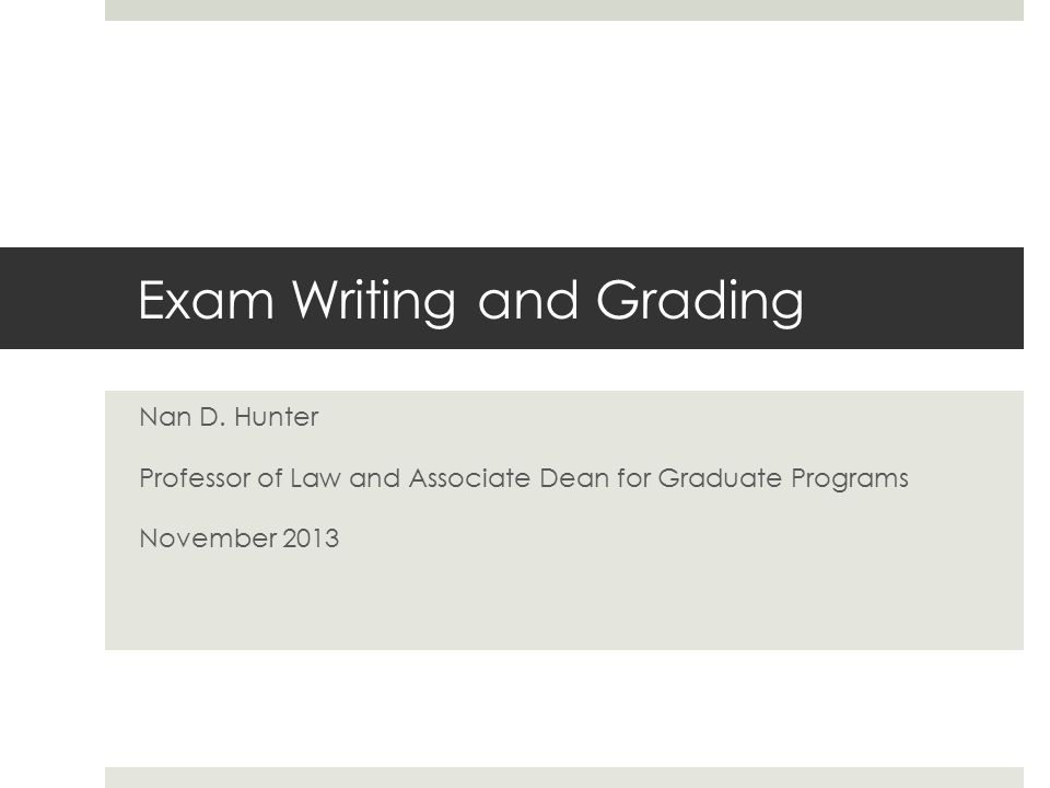 Exam Writing and Grading Nan D.