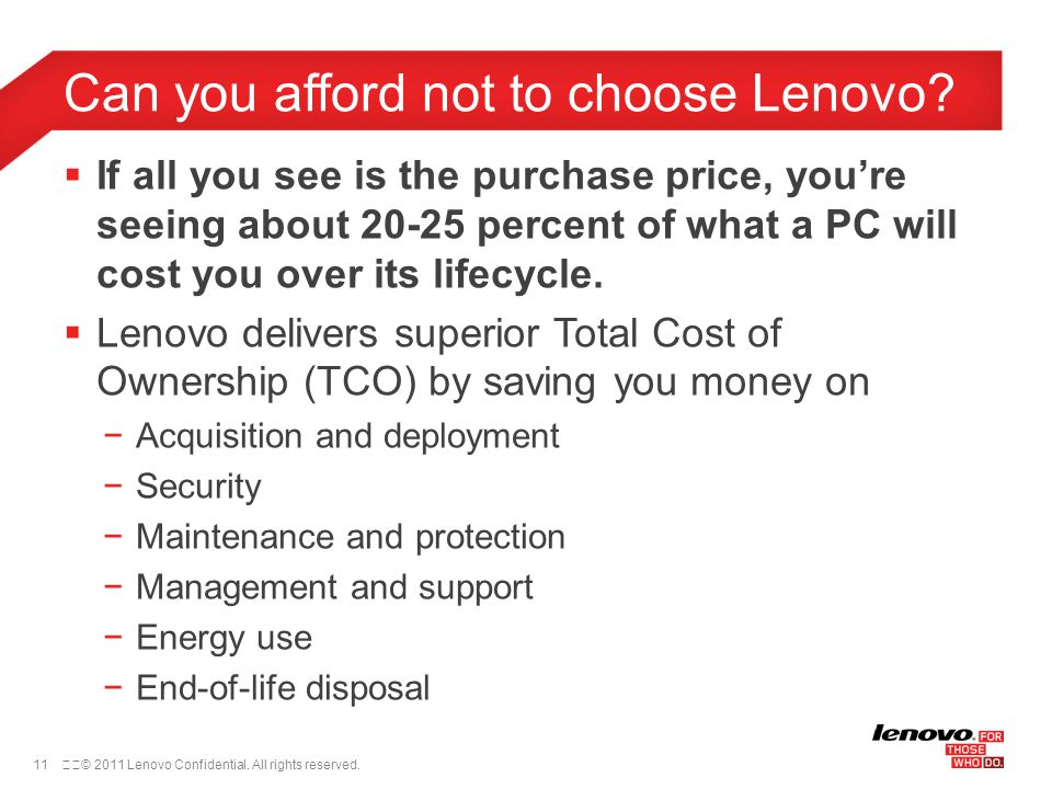 11© 2011 Lenovo Confidential. All rights reserved.
