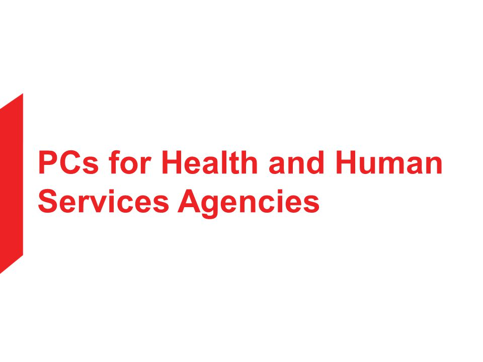 PCs for Health and Human Services Agencies