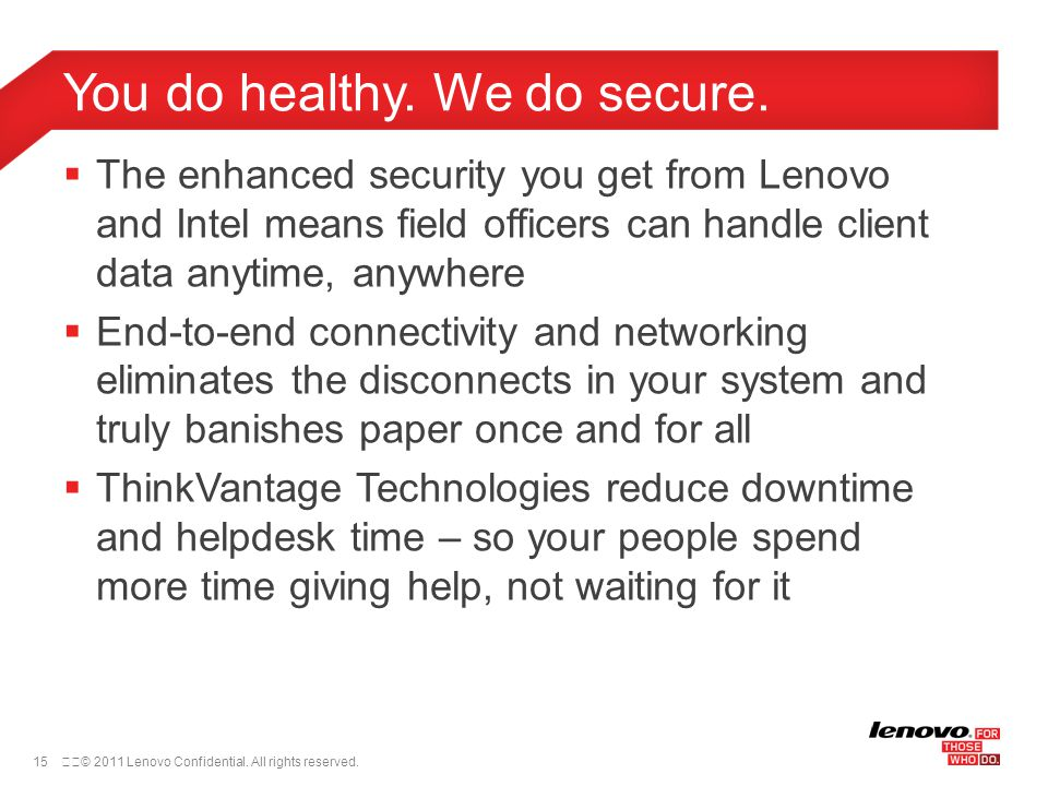 16© 2011 Lenovo Confidential.All rights reserved.