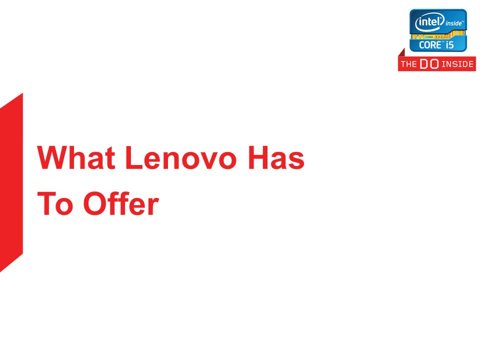 What Lenovo Has To Offer