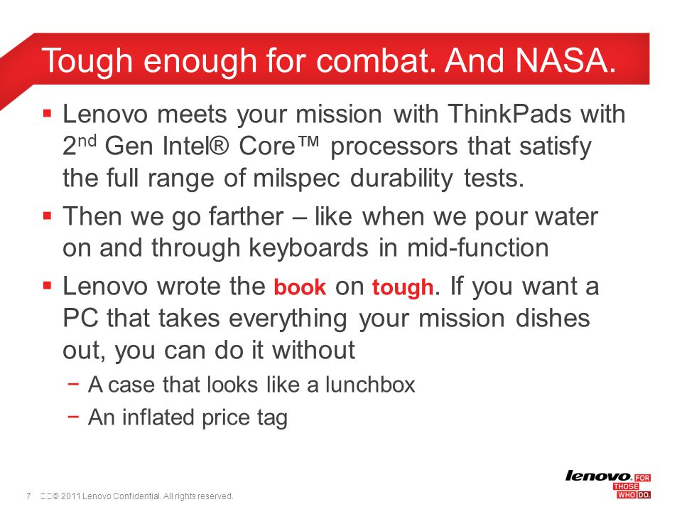 7© 2011 Lenovo Confidential. All rights reserved.  Lenovo meets your mission with ThinkPads with 2 nd Gen Intel® Core™ processors that satisfy the