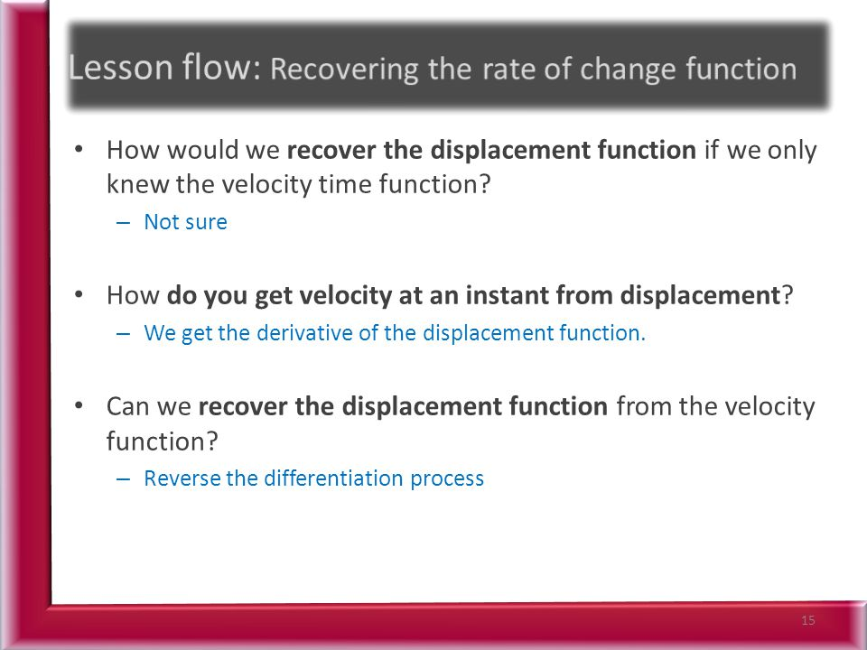 How would we recover the displacement function if we only knew the velocity time function.