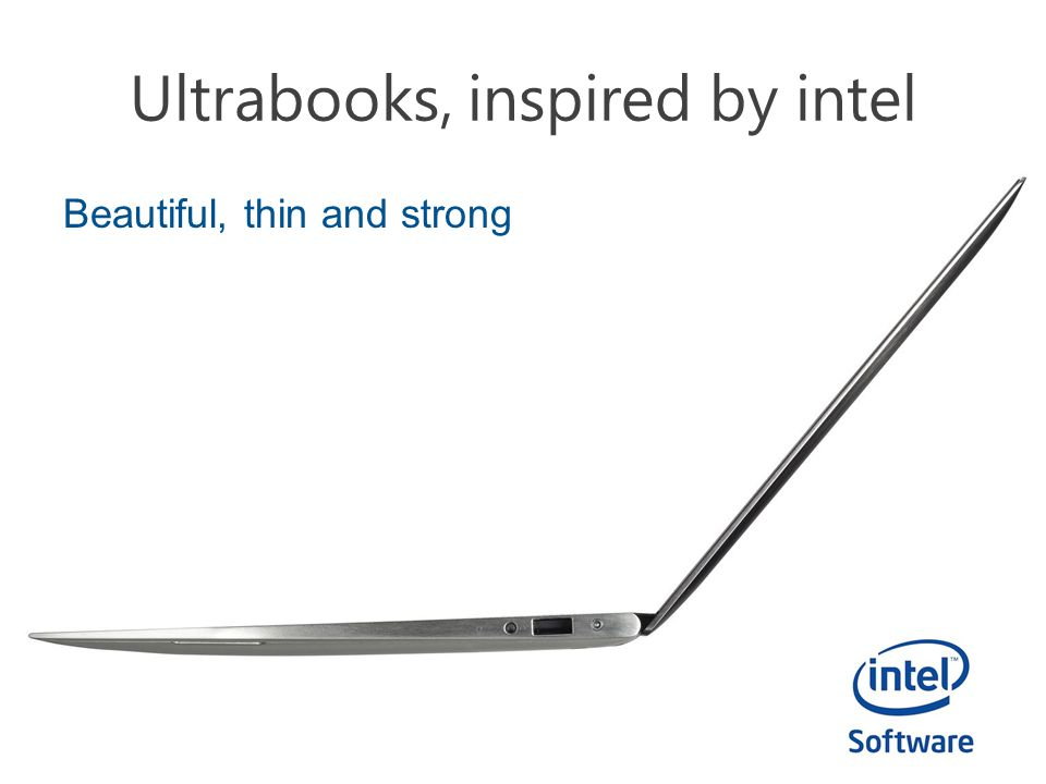 Ultrabooks, inspired by intel Beautiful, thin and strong