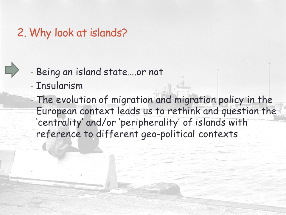 2. Why look at islands.
