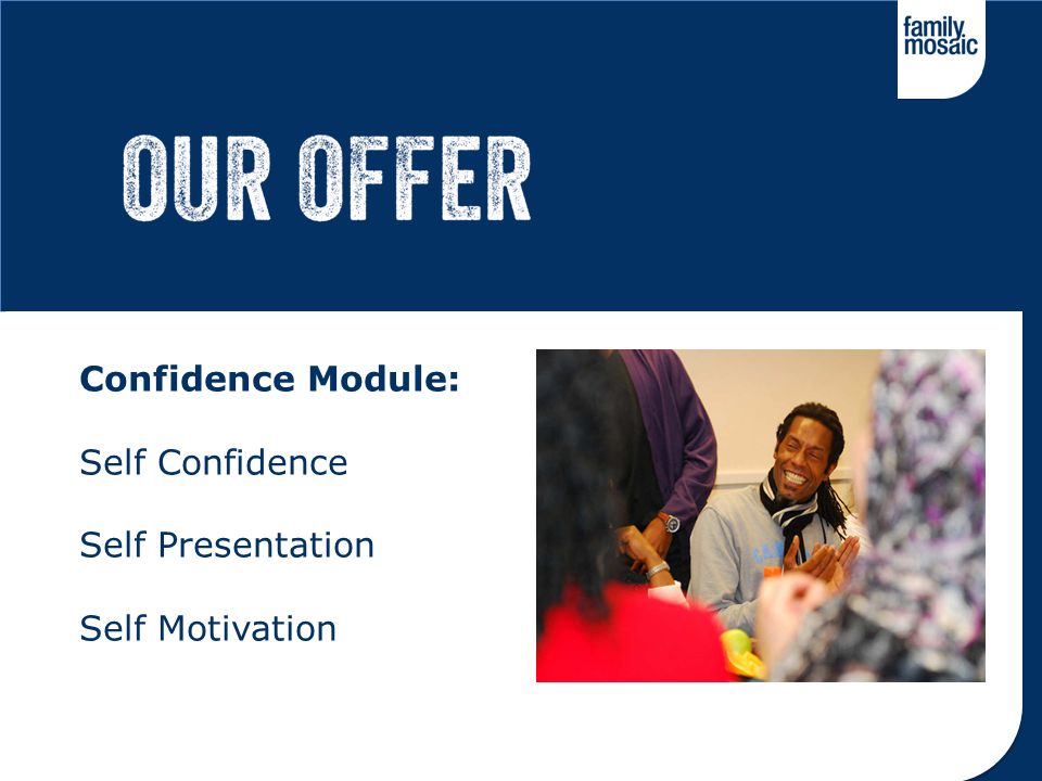 Confidence Module: Self Confidence Self Presentation Self Motivation