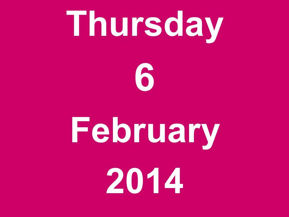 Thursday 6 February 2014