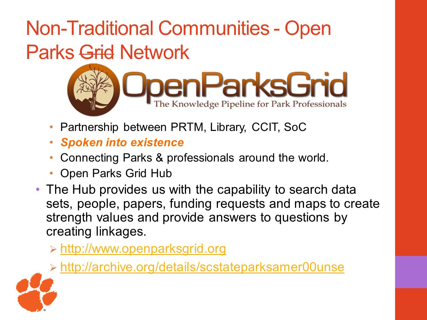 Non-Traditional Communities - Open Parks Grid Network Partnership between PRTM, Library, CCIT, SoC Spoken into existence Connecting Parks & profession