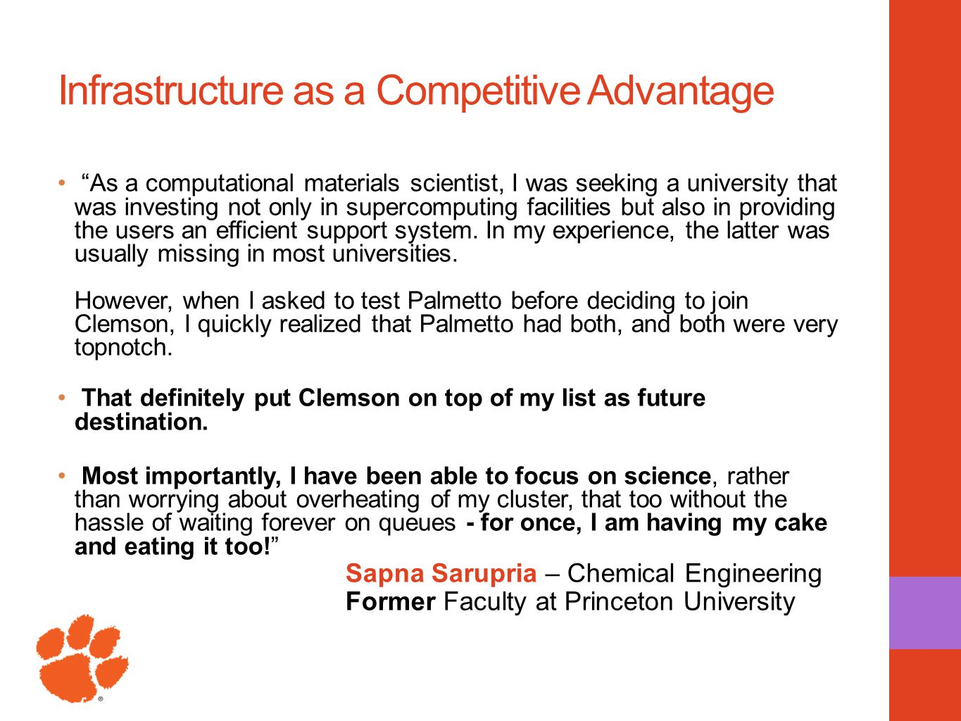 "Infrastructure as a Competitive Advantage ""As a computational materials scientist, I was seeking a university that was investing not only in supercomp"
