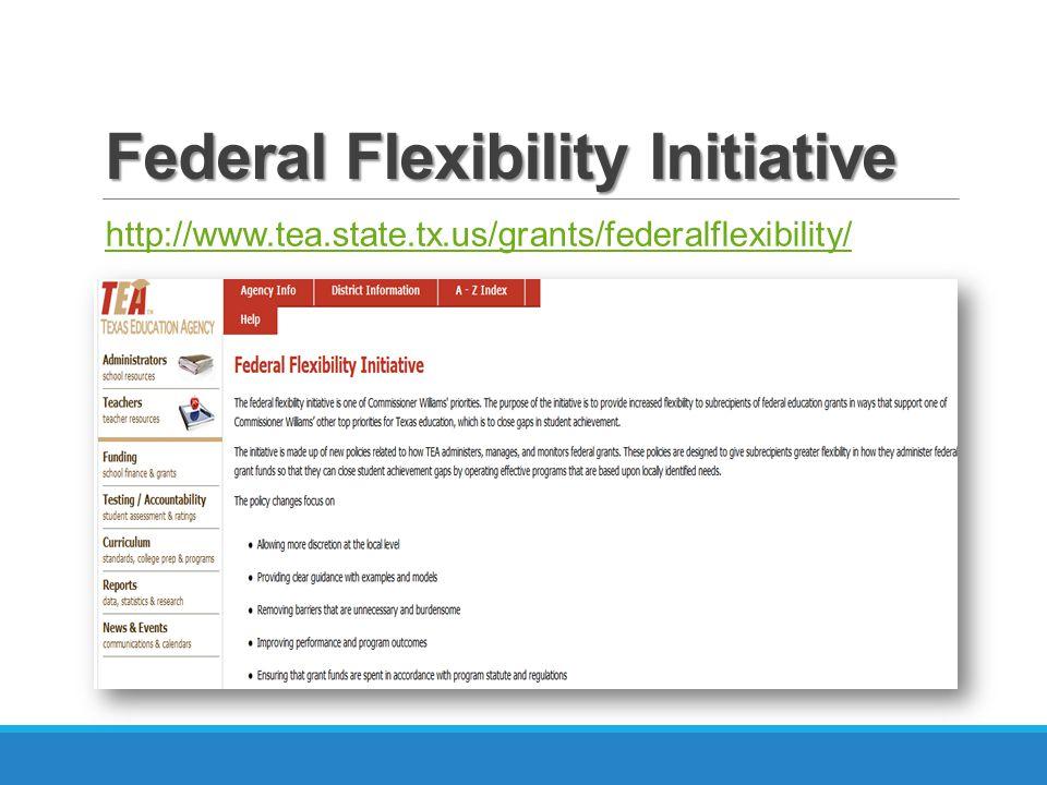 Federal Flexibility Initiative http://www.tea.state.tx.us/grants/federalflexibility/