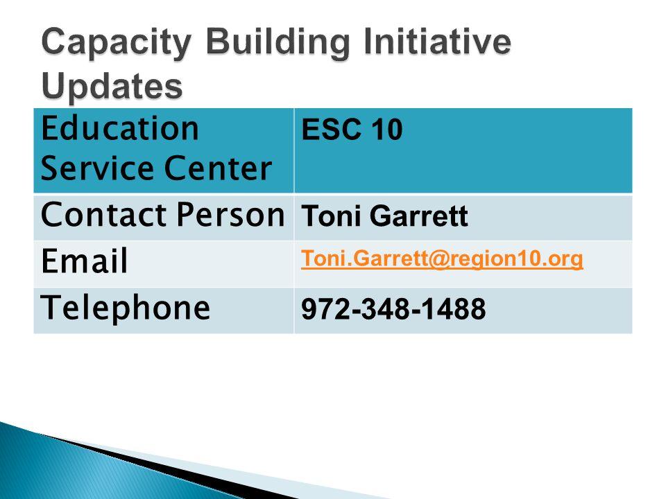 Education Service Center ESC 10 Contact Person Toni Garrett Email Toni.Garrett@region10.org Telephone 972-348-1488
