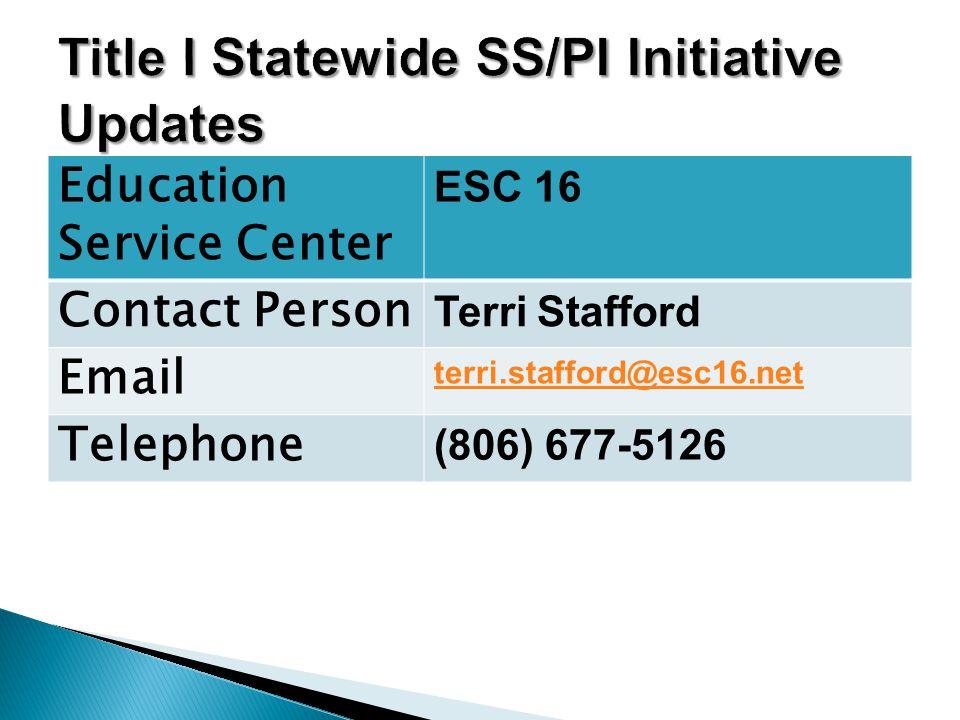 Education Service Center ESC 16 Contact Person Terri Stafford Email terri.stafford@esc16.net Telephone (806) 677-5126