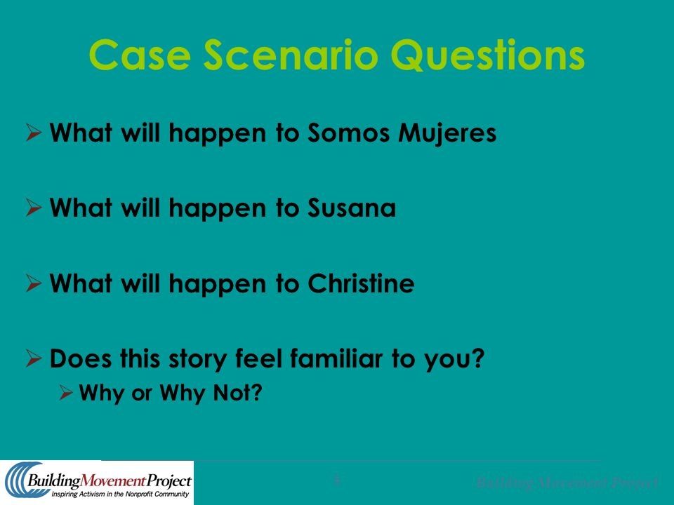 Building Movement Project 5 Case Scenario Questions  What will happen to Somos Mujeres  What will happen to Susana  What will happen to Christine 