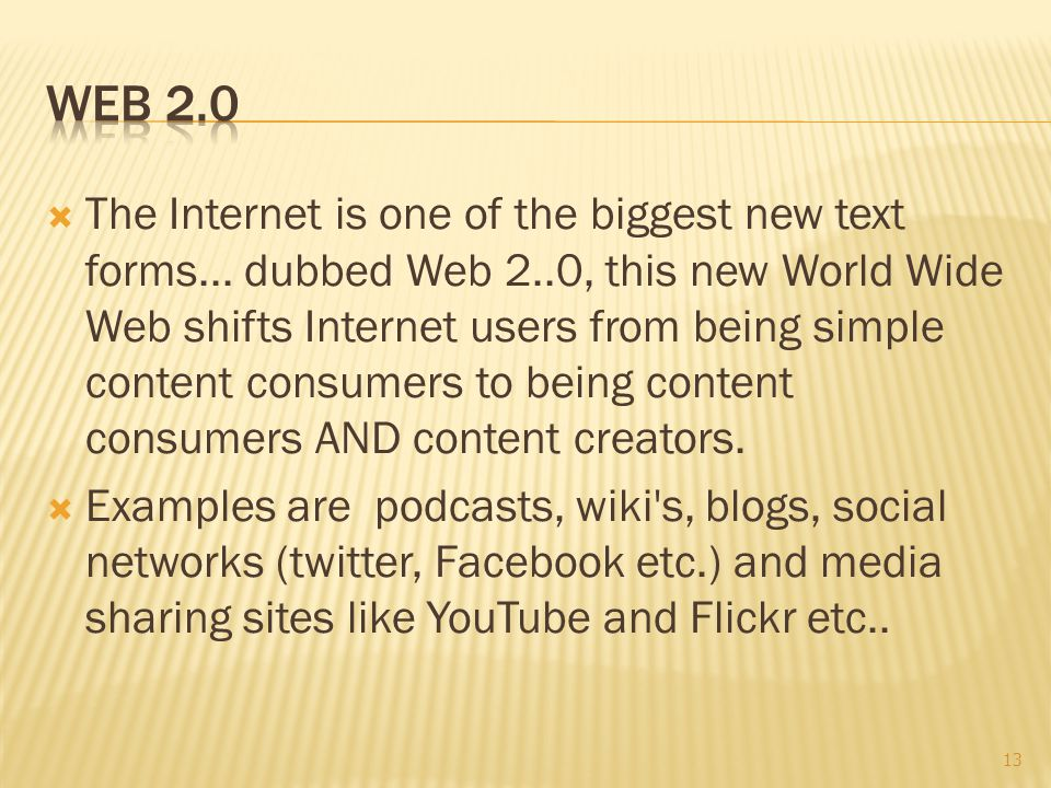  The Internet is one of the biggest new text forms...