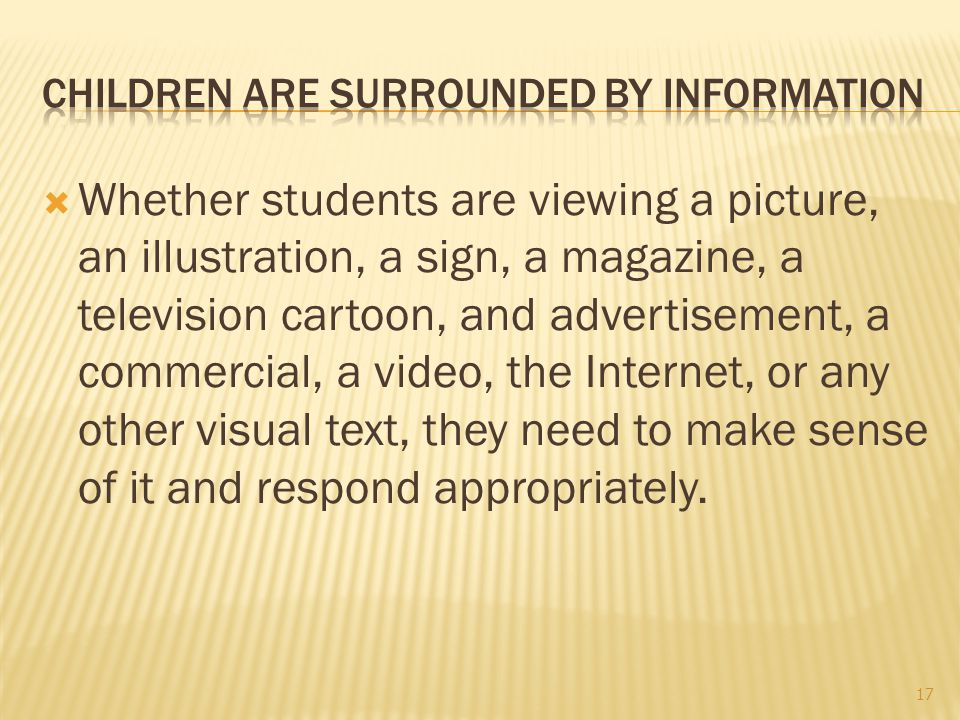  Whether students are viewing a picture, an illustration, a sign, a magazine, a television cartoon, and advertisement, a commercial, a video, the Int