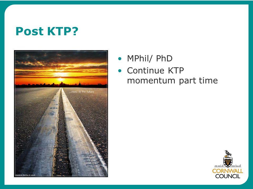 Post KTP MPhil/ PhD Continue KTP momentum part time