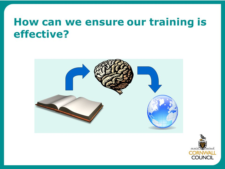 How can we ensure our training is effective?