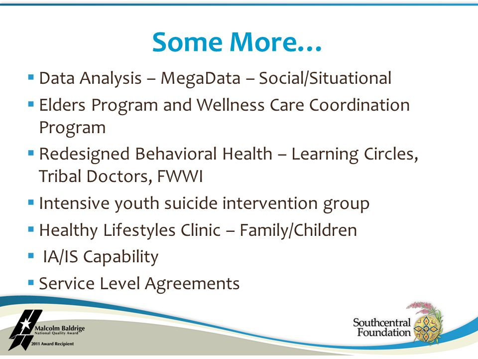  Data Analysis – MegaData – Social/Situational  Elders Program and Wellness Care Coordination Program  Redesigned Behavioral Health – Learning Circ