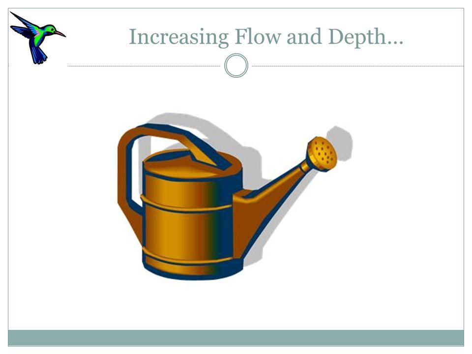 Increasing Flow and Depth…