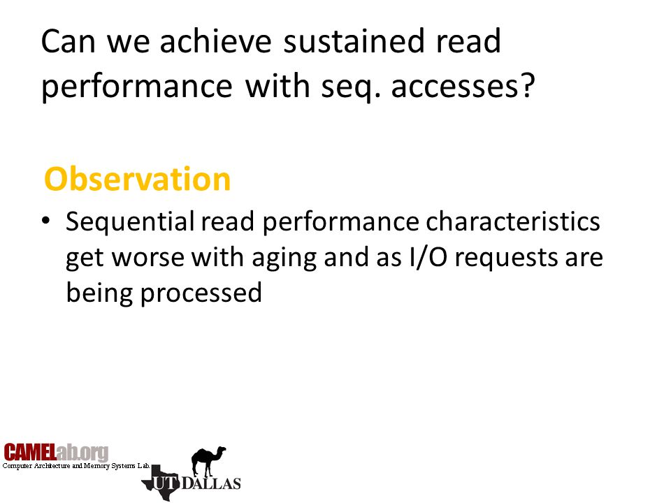 Can we achieve sustained read performance with seq. accesses? Sequential read performance characteristics get worse with aging and as I/O requests are