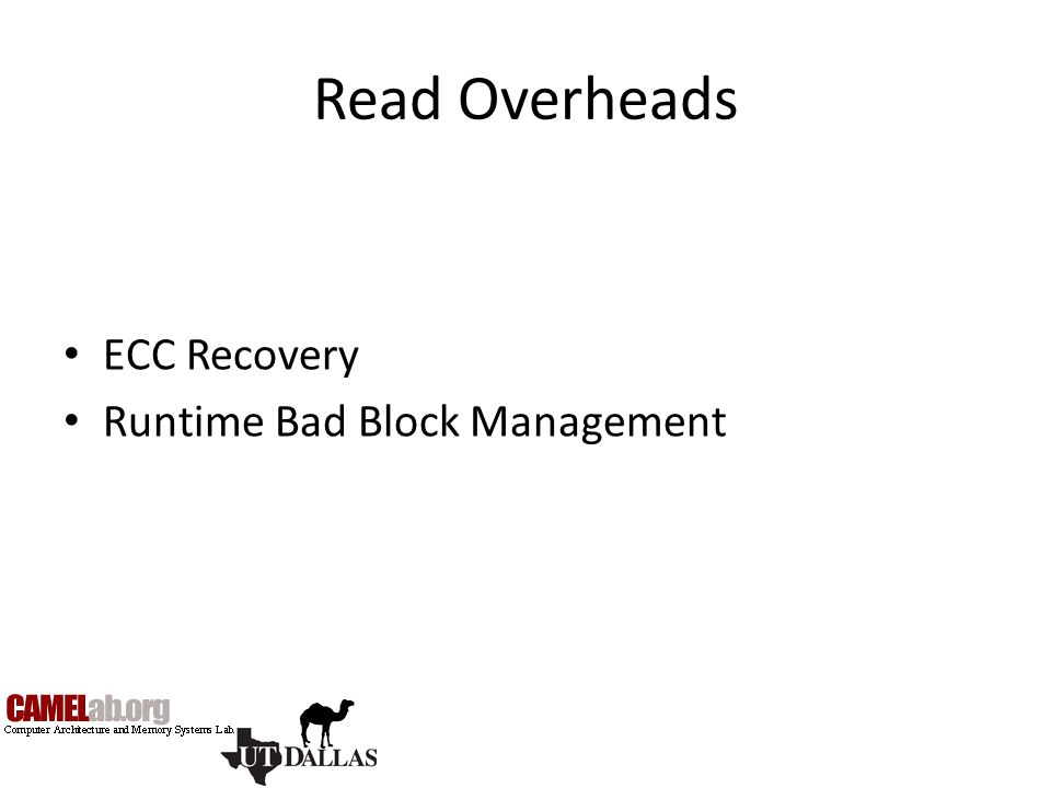 Read Overheads ECC Recovery Runtime Bad Block Management
