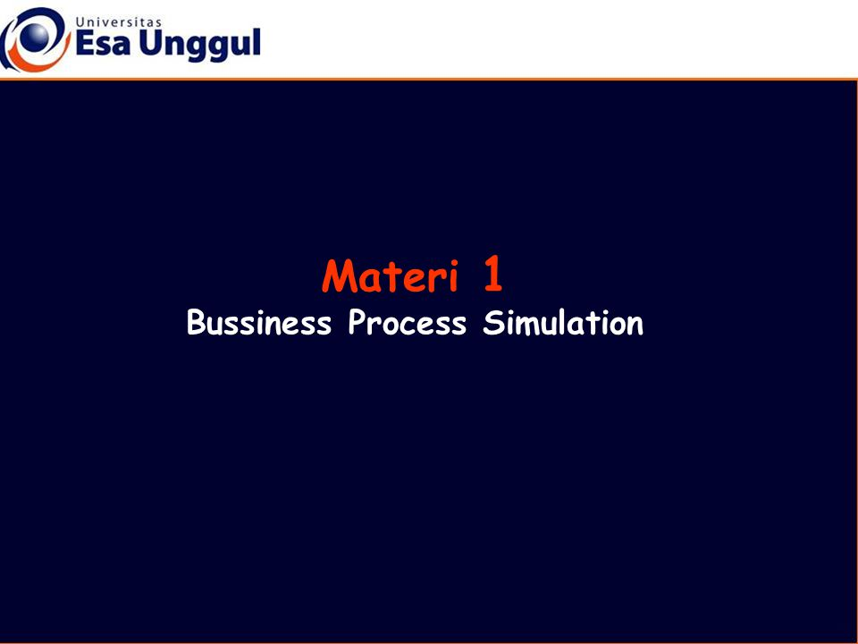 Materi 1 Bussiness Process Simulation