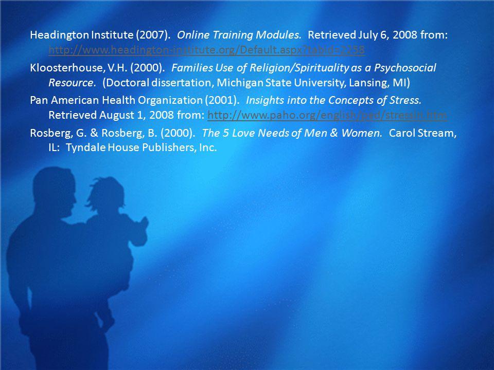 Headington Institute (2007). Online Training Modules. Retrieved July 6, 2008 from: http://www.headington-institute.org/Default.aspx?tabid=2258 http://