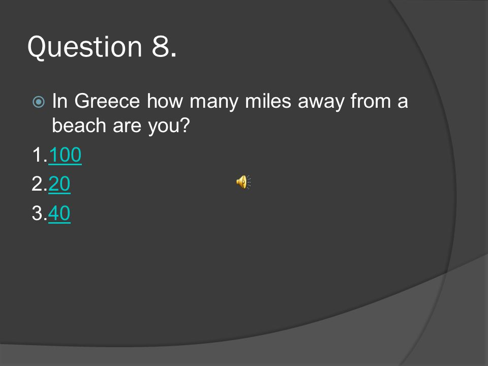 Question 7 What is the climate like in Greece Mediterranean Woohoo!