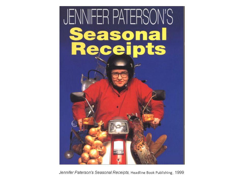 Jennifer Paterson s Seasonal Receipts, Headline Book Publishing, 1999