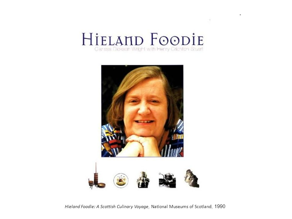Hieland Foodie: A Scottish Culinary Voyage, National Museums of Scotland, 1990