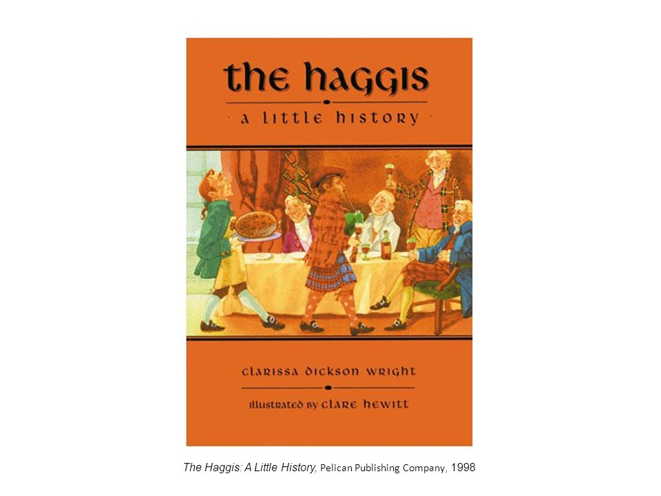 The Haggis: A Little History, Pelican Publishing Company, 1998